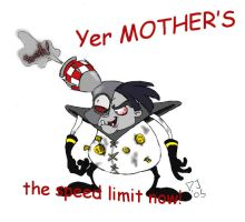 Yer Mother's the Speed Limit by dustindemon