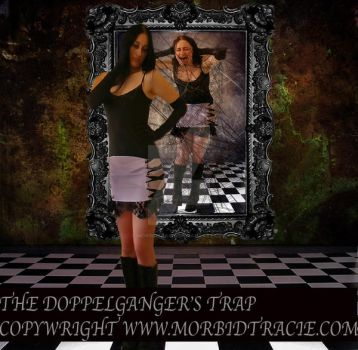 The Doppelganger's Trap by MorbidTracie