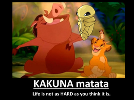 Kakuna Matata (motivational poster) by Rotommowtom