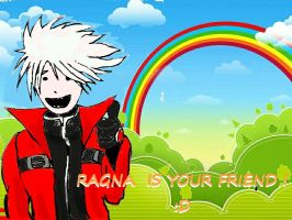 RAGNA IS YOUR FRIEND by zykhokiller