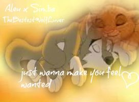 Simba x Aleu- Wanna Make You Feel Wanted.. by thebestestwolfluver