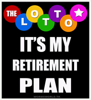 The-lotto-is-my-retirement by Wormchow