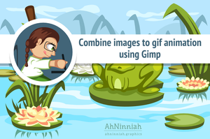 Combine images to gif animation in Gimp tut cover by AhNinniah