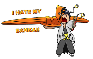 I HATE MY BANKAI by pp2