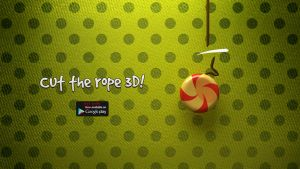 Cut The Rope 3D! by BenSow