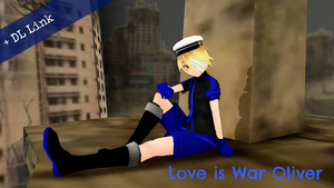 [MMD] OLIVER - Love is War +DL by GirlScoutLin343