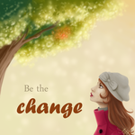 Be the Change by artfreaksue