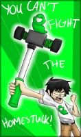 YOU CAN'T FIGHT THE HOMESTUCK! by LinzVsTheWorld