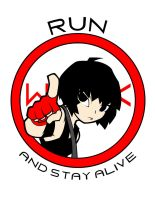Run ...and Stay Alive by Paperfiasco