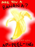 Are you a banana? by InstaRamian