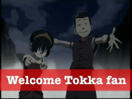 welcome Tokka fan by Tokka98