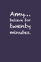 Believe for twenty minutes. by inkandstardust