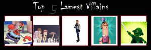 Top 5 Lamest Villains by MaxEd32