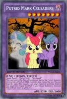 Putrid Mark Crusaders (MLP NN): Yu-Gi-Oh! Card by PopPixieRex