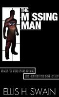 The Missing Man  by Ellis H. Swain by RadActPhoto