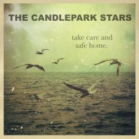 The Candlepark Stars - Take Care and Safe Home by soulnex