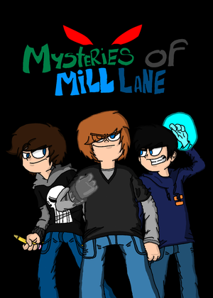 Mysteries of Mill Lane Poster by BillyBCreationz