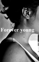 forever young by Draperie