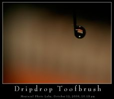Dripdrop Toofbrush by ManiacalPhotoLabs