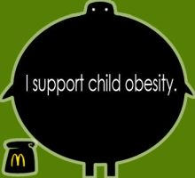 I support child obesity by FireShogan
