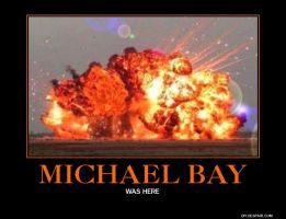 MICHAEL BAY = EXPLOSIONS! by cwpetesch