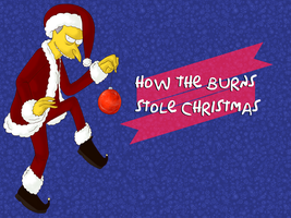 How the Burns Stole Christmas by EmmySmoe