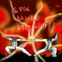 EPIC MANLY BRO FIST!!! by Raisen-kun