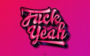 Fuck Yeah.Wallpaper by crymz