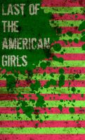 Last Of The American Girls by runner-painter