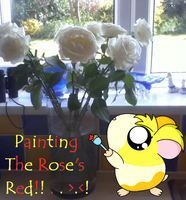 Roxy . Painting The Rose's Red by RoxysSlushPuppie
