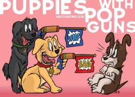 Puppies with Pop Guns by GagaMan