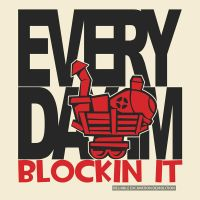 Every Day Im Blockin It by itchylabel