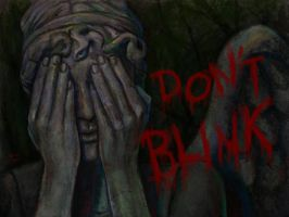 Don't Blink by slugette