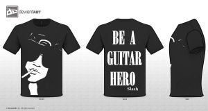 Slash T-shirt '' be a guitar hero'' by MonalisaBorges