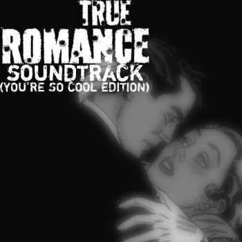 True Romance Soundtrack Cover by Defiant-Dragyn