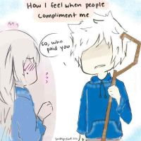 when  someones complements Jack Frost by Jaklyn-Frost