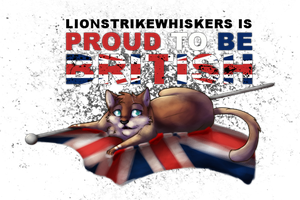 PROUD TO BE BRITISH by Lionstrikewhiskers