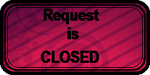 REQUEST is CLOSED by gigifeh
