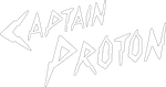 Captain Proton Logo White with Black outline by ENT2PRI9SE