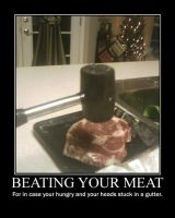 Beat your Meat -demotivation- by Dragunov-EX