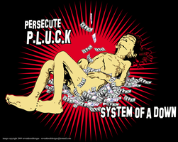 System of a Down P.L.U.C.K by SeventhSealDesigns