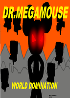 Dr.Megamouse-Project:World Domination by DabZen