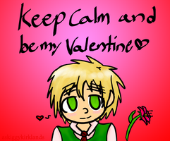 Keep Calm and Be My Valentine by AskIggyKirklands