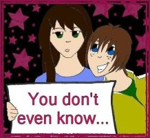 You DON'T even KNOW by Katie-Laine