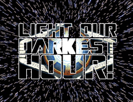Light Our Darkest Hour! by magigrapix