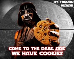 Dark Side has Cookies.... by TakoroMisashi