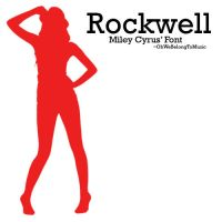 Miley Cyrus' Font - Rockwell by OhWeBelongToMusic