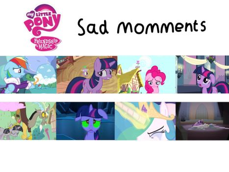 MLP Sad Moments by JustSomePainter11