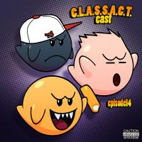 C.L.A.S.S.A.C.T.cast.ep14 by theCHAMBA
