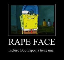 Rape Face: Spongebob by AgenteYumi